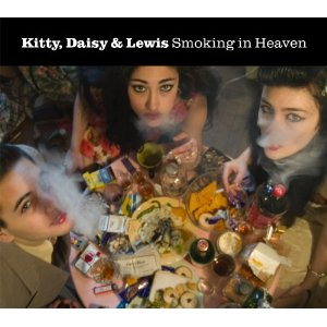KITTY DAISY &amp; LEWIS - Smokin In Heaven