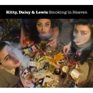 KITTY DAISY & LEWIS - Smokin In Heaven
